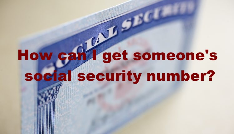 How can I get someone's social security number1